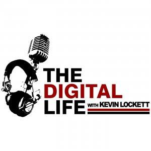 The Digital Life with Kevin Lockett
