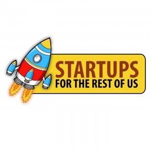 Startups For the Rest of Us