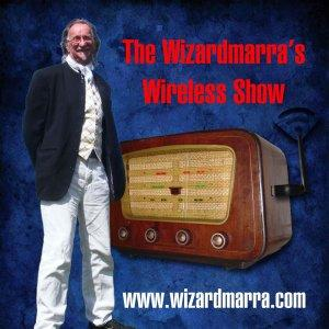 The Wizardmarra's Wireless Show