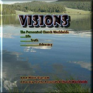 Visions, Faith, and the Persecuted Church