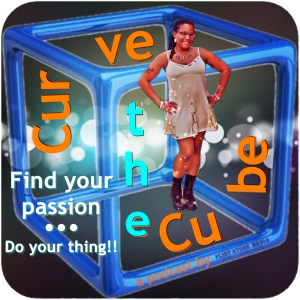 Curve the Cube: Where Dreamers Become Doers - Inspiration and Motivation to Find Your Passion... Do
