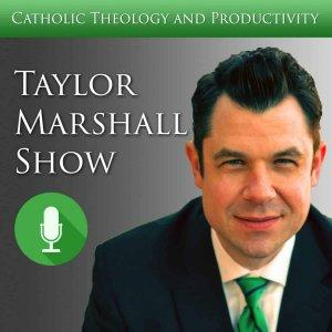 Taylor Marshall Catholic Show
