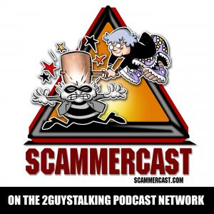 Scammercast Podcast - Awareness, Information and Education About the Most Prolific Scams Out There