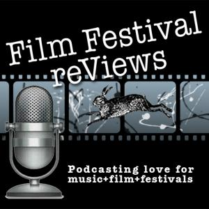 Film Festival reViews