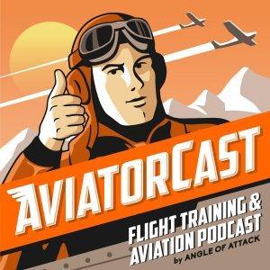 AviatorCast: Flight Training & Aviation Podcast Cover Art