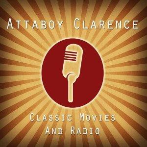 Attaboy Clarence