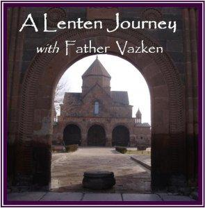 A Lenten Journey with Fr. Vazken