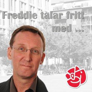 Freddie talar fritt med ...