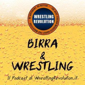 Birra & Wrestling: il Podcast