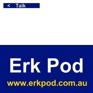 Erk Pod: all Erk, all the time...... & then some!