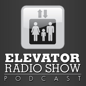 Elevator Radio Show Podcast