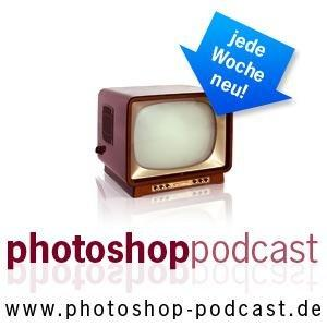 Der wöchentliche Photoshop Video-Podcast