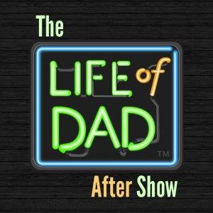 The Life of Dad After Show