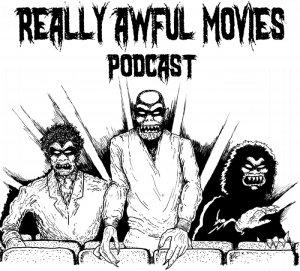 The Really Awful Movies Podcast