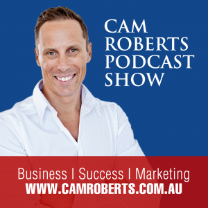 The Cam Roberts Business Marketing Podcast