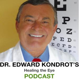 Dr. Kondrot's Healing the Eye Podcast