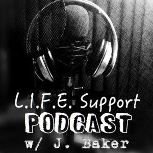 L.I.F.E. SUPPORT Podcast with Pastor Jimmie Baker