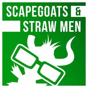 Scapegoats & Straw Men