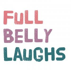 Full Belly Laughs