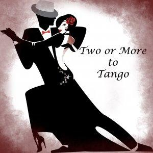 Two or More to Tango