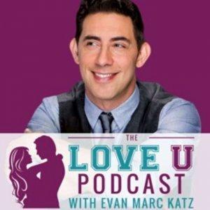 The Love U Podcast with Evan Marc Katz