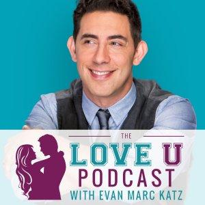 The Love U Podcast with Evan Marc Katz