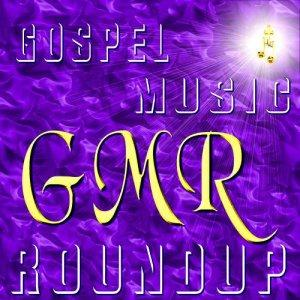 Gospel Music Roundup!