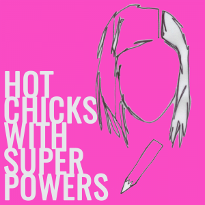 Hot Chicks With Superpowers