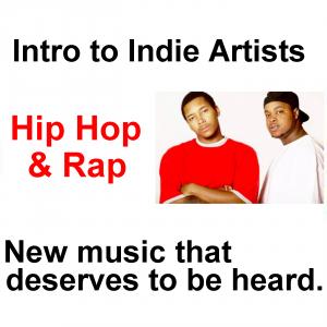 Intro to Indie Artists - Hip Hop & Rap