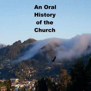 An Oral History of the Church