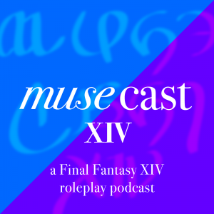 MuseCast XIV - Episode #025 – Character Creation 101 - Blubrry