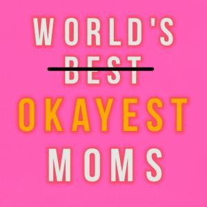 World's Okayest Moms