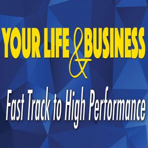 Your Life and Business Fast Track to High Performance
