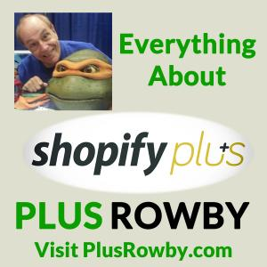 Plus Rowby - Shopify Plus - Everything About it!