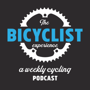 The BICYCLIST Experience: A Weekly Cycling Podcast
