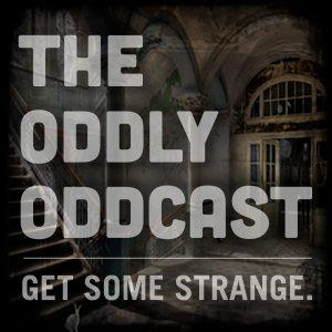 Oddly Oddcast Podcast - Episode 10: Dallas Ghost, Boggy Creek