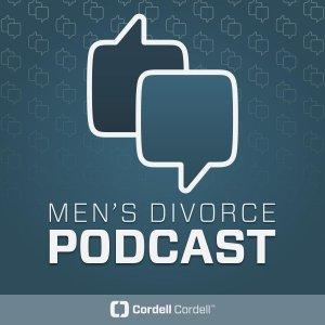 Cordell & Cordell Men's Divorce Podcast