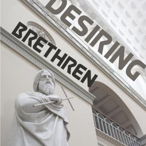Desiring Brethren
