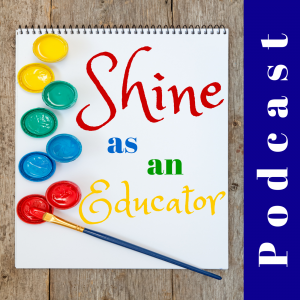 Shine As An Educator