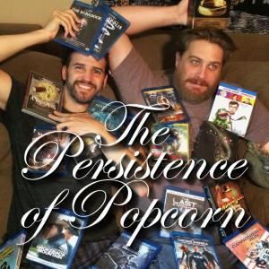 The Persistence of Popcorn Podcast