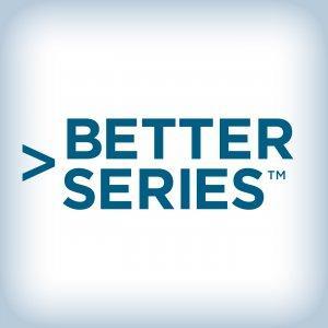 > Better Series