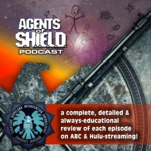 Agents of SHIELD Podcast – Educational, Detailed Reviews of Marvel's Agents of SHIELD on ABC & Hulu