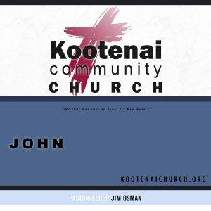 Kootenai Church: The Gospel of John