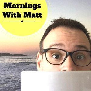 Mornings with Matt
