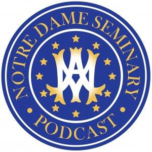 Notre Dame Seminary Podcast