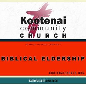 Kootenai Church: Biblical Eldership