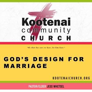 Kootenai Church: God's Design For Marriage