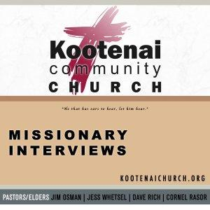 Kootenai Church: Missionary Interviews