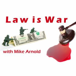 Law is War with Mike Arnold