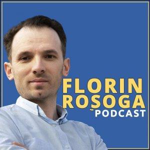 Florin Rosoga Podcast - Antreprenori care Inspira
